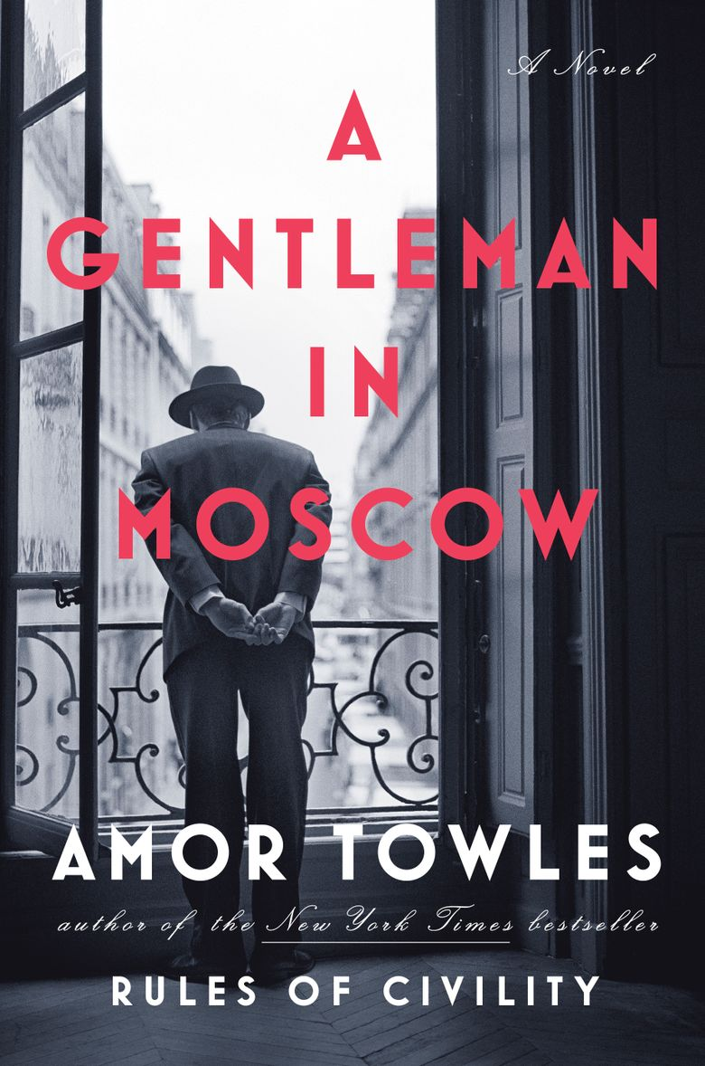 """""""A Gentleman in Moscow,"""" by Amor Towles, was released in September 2016, and has enjoyed long stints on bestseller lists since."""
