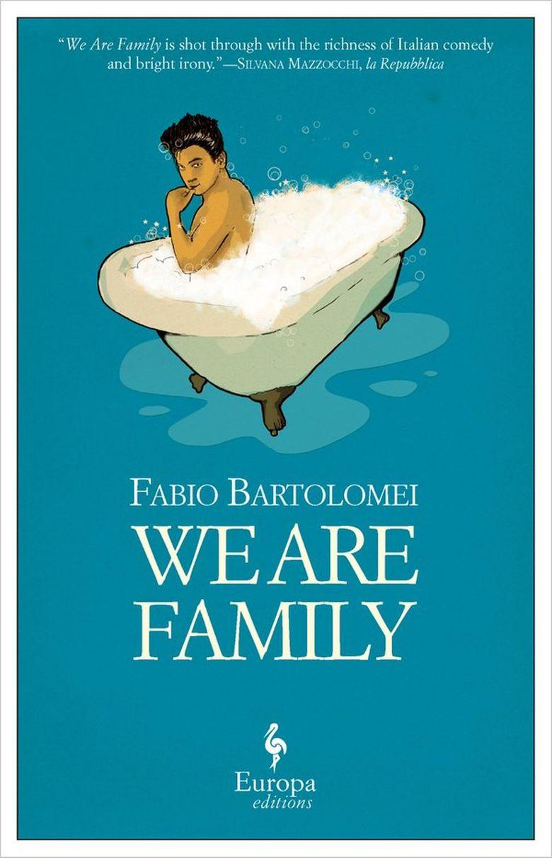 """We Are Family"" by Fabio Bartolomei (Europa Editions)"