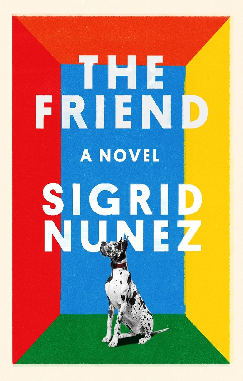 """Moira's Seattle Times Book Club will be discussing """"The Friend"""" by Sigrid Nunez at noon on Tuesday, May 7. (Riverhead)"""