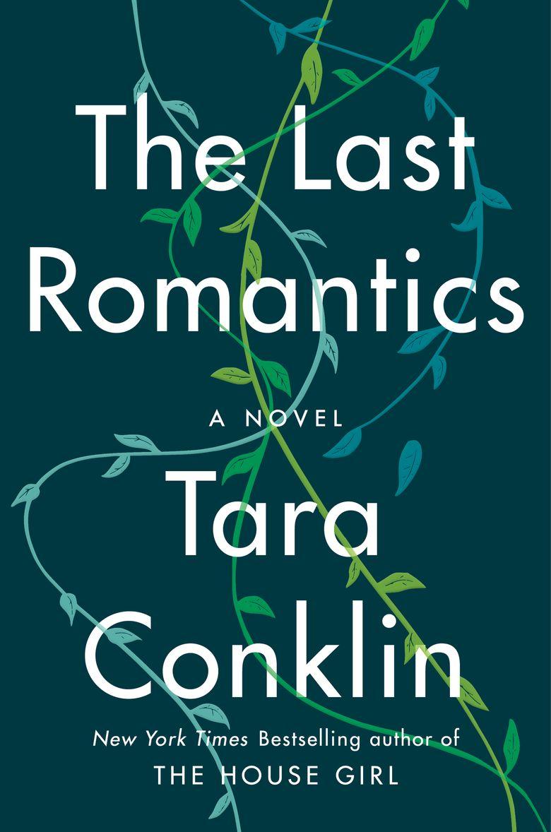 """""""The Last Romantics"""" by Tara Conklin (HarperCollins)"""