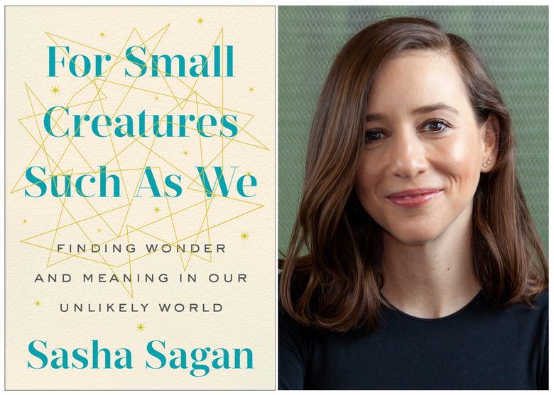 """This combination of photos released by G.P. Putnam's Sons shows a cover image for the book, """"For Small Creatures Such As We: Finding Wonder And Meaning In Our Unlikely World,"""" and a portrait of author Sasha Sagan. G.P. Putnam's Sons announced Thursday that Sagan's book is coming out in October. She will share memories of her father, Carl Sagan, the famed astronomer, and explore her beliefs in the prevalence of science and the natural world. (G.P. Putnam's Sons via AP)"""