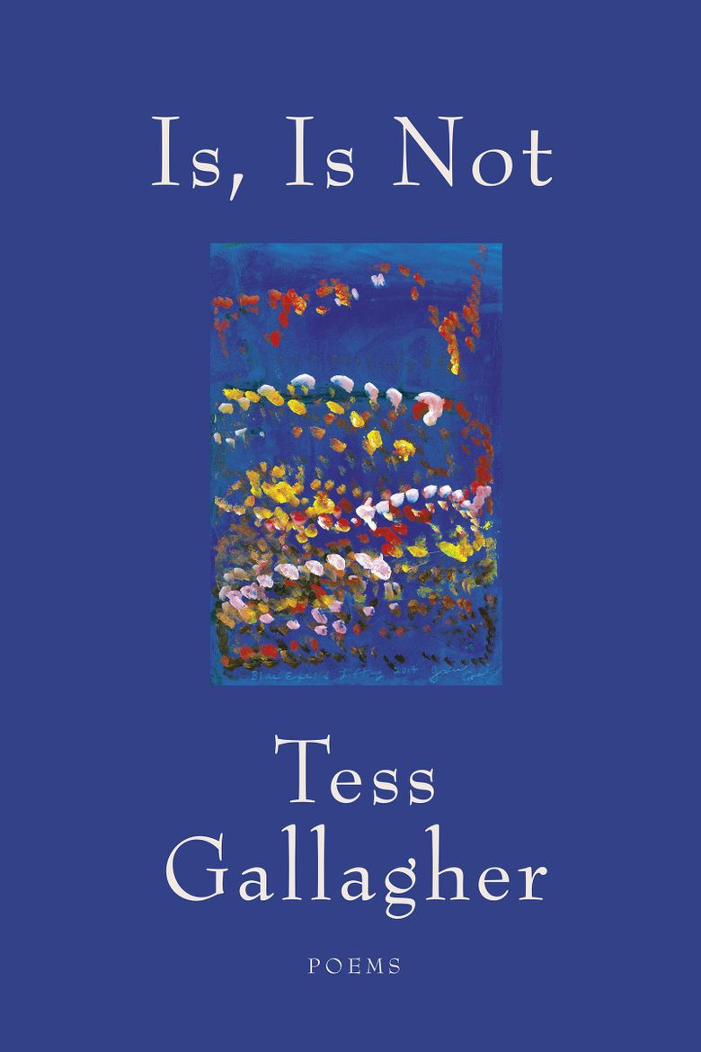 """""""Is, Is Not"""" by Tess Gallagher (Graywolf Press)"""