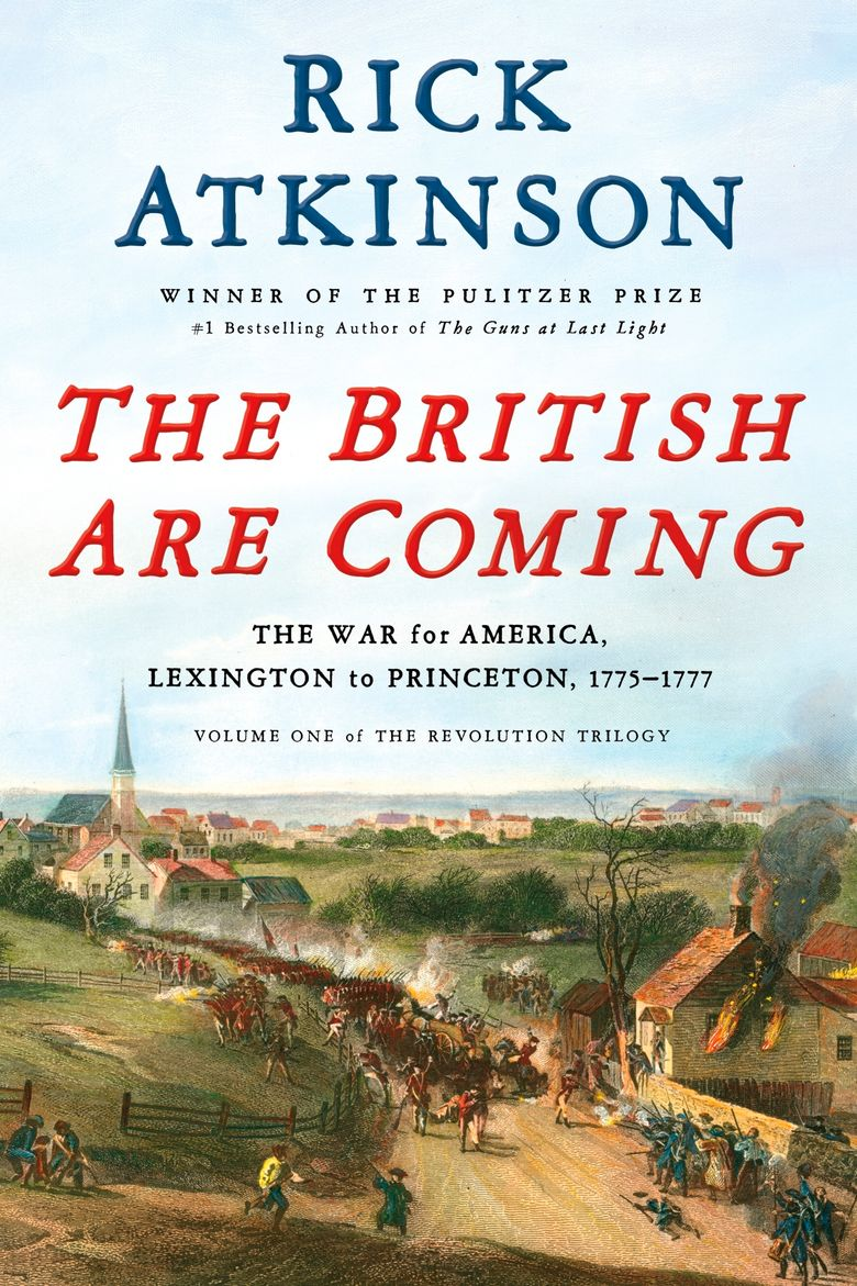 """This cover image released by Henry Holt and Company shows """"The British Are Coming,"""" by Rick Atkinson. (Henry Holt and Company via AP)"""