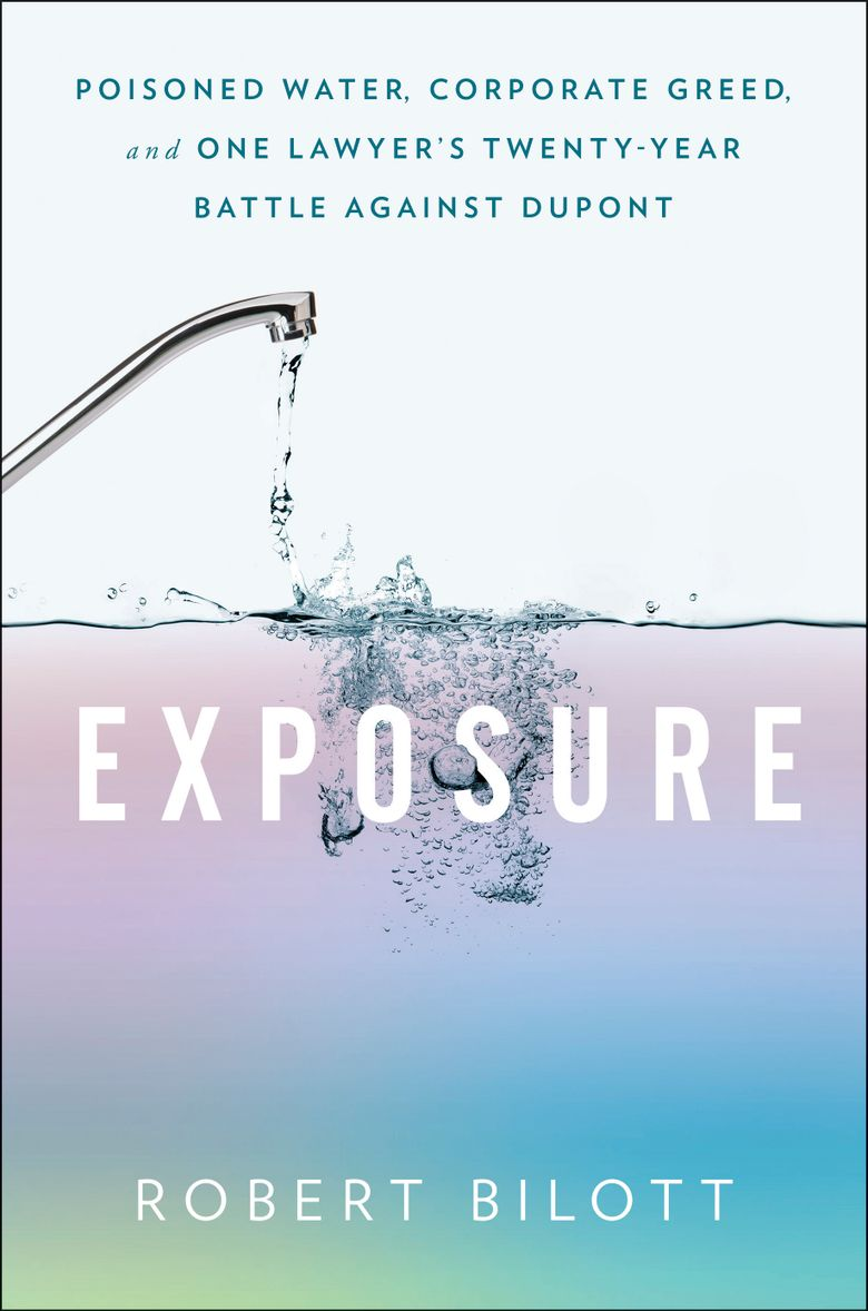 """This cover image released by Atria Books shows """"Exposure: Poisoned Water, Corporate Greed, and One Lawyer's Twenty-Year Battle Against DuPont"""" by Robert Bilott, which will release in October. (Atria Books via AP)"""
