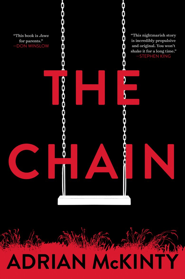 """This cover image released by Little, Brown and Co. shows """"The Chain,"""" by Adrian McKinty. (Little, Brown and Co. via AP)"""