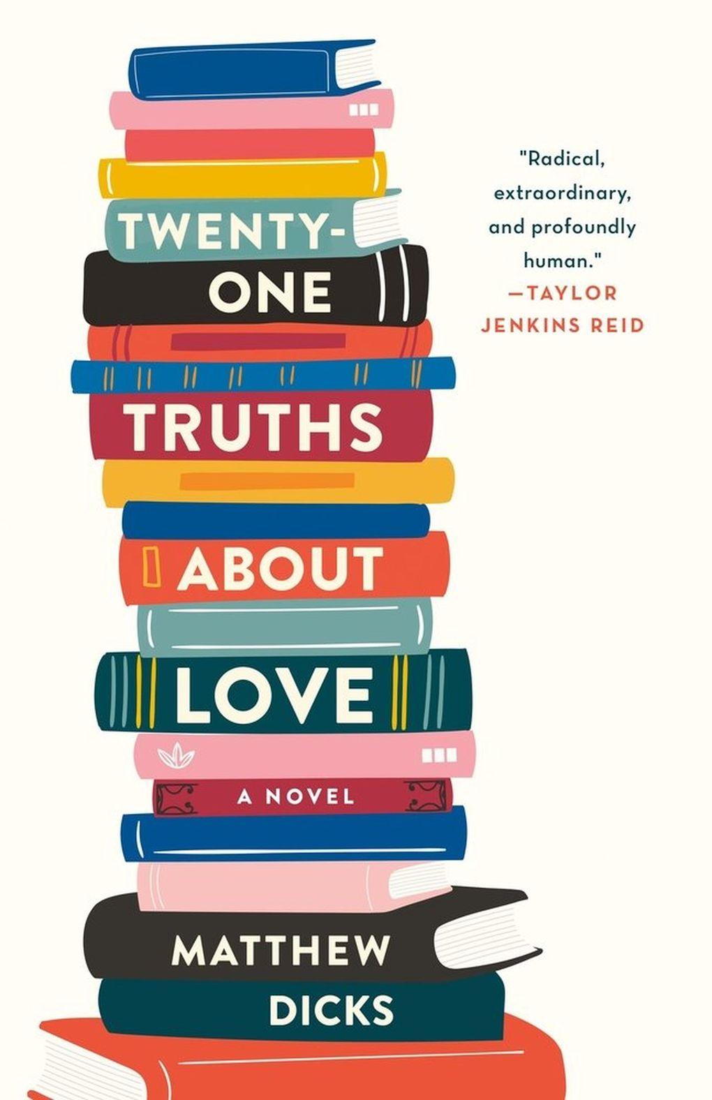 """Twenty-One Truths About Love"" by Matthew Dicks (Macmillan Publishers)"