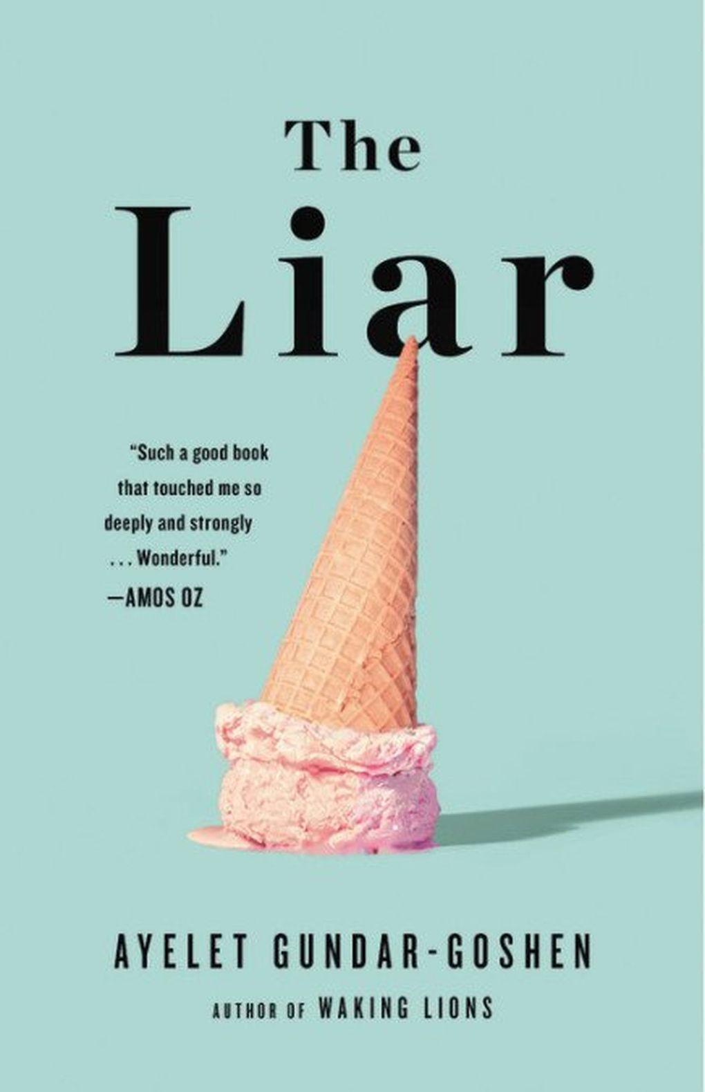 """The Liar"" by Ayelet Gundar-Goshen (Little, Brown)"