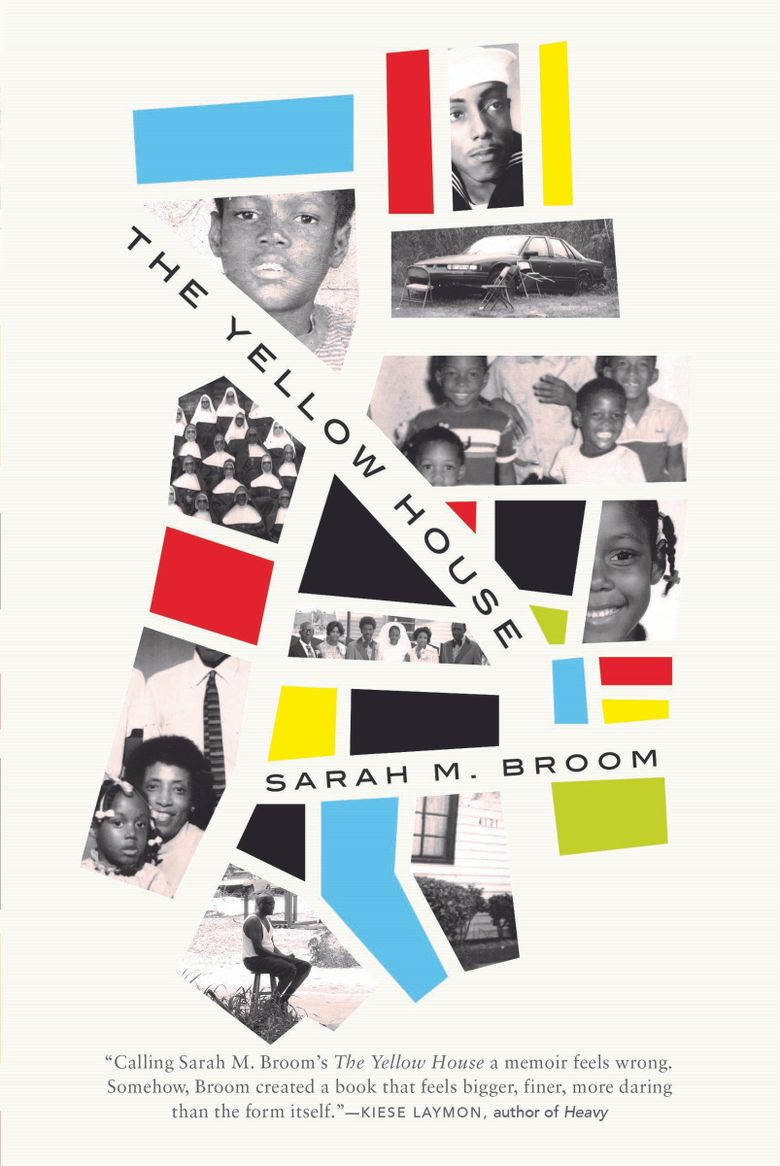 """""""The Yellow House"""" by Sarah M. Broom (Grove Press)"""