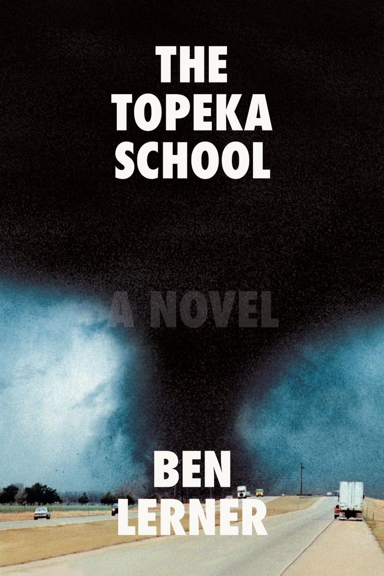 """""""The Topeka School"""" by Ben Lerner  (Farrar, Straus and Giroux)"""