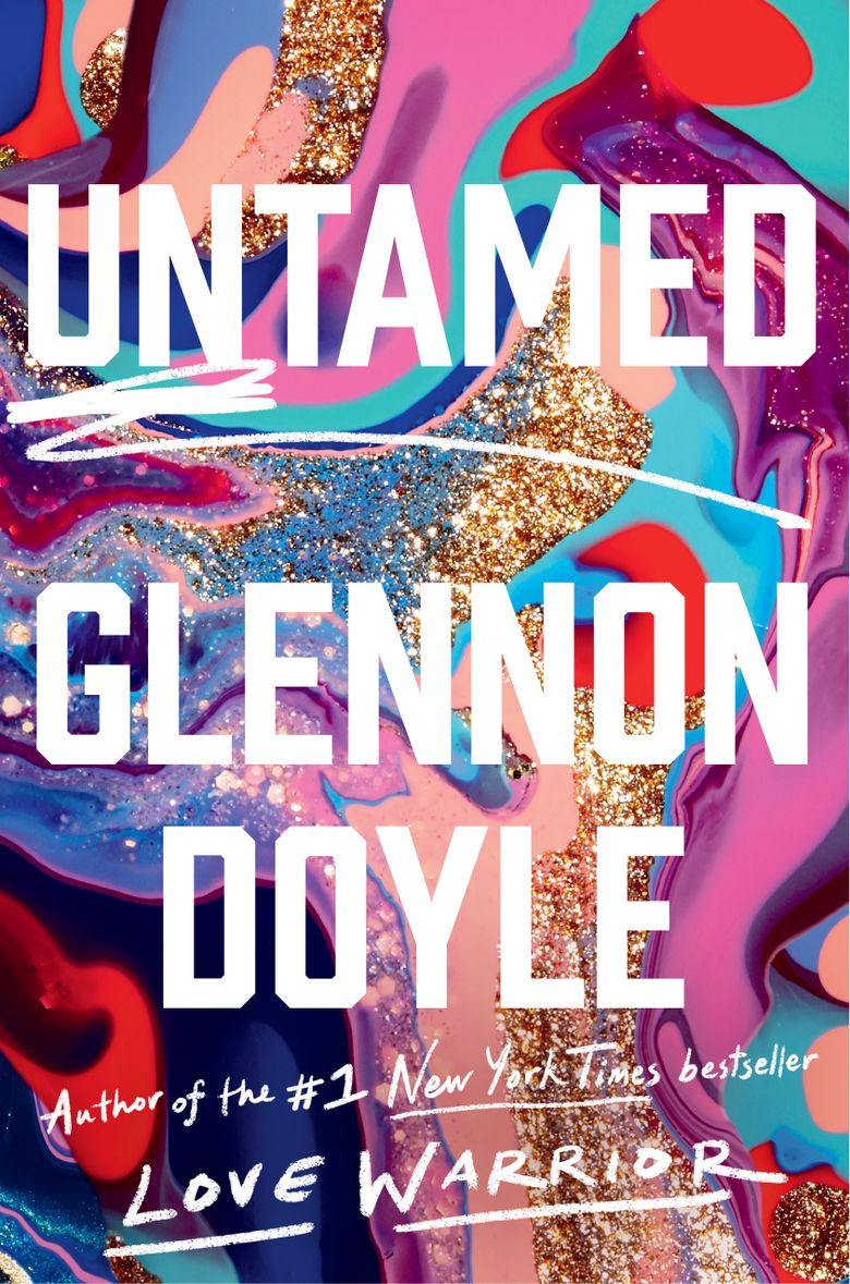 """""""Untamed"""" by Glennon Doyle (The Dial Press)"""