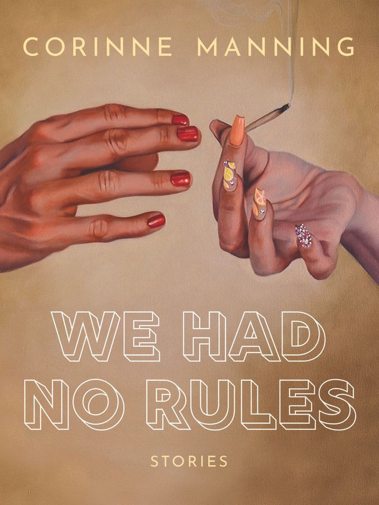 """""""We Had No Rules"""" by Corinne Manning (Arsenal Pulp Press)"""