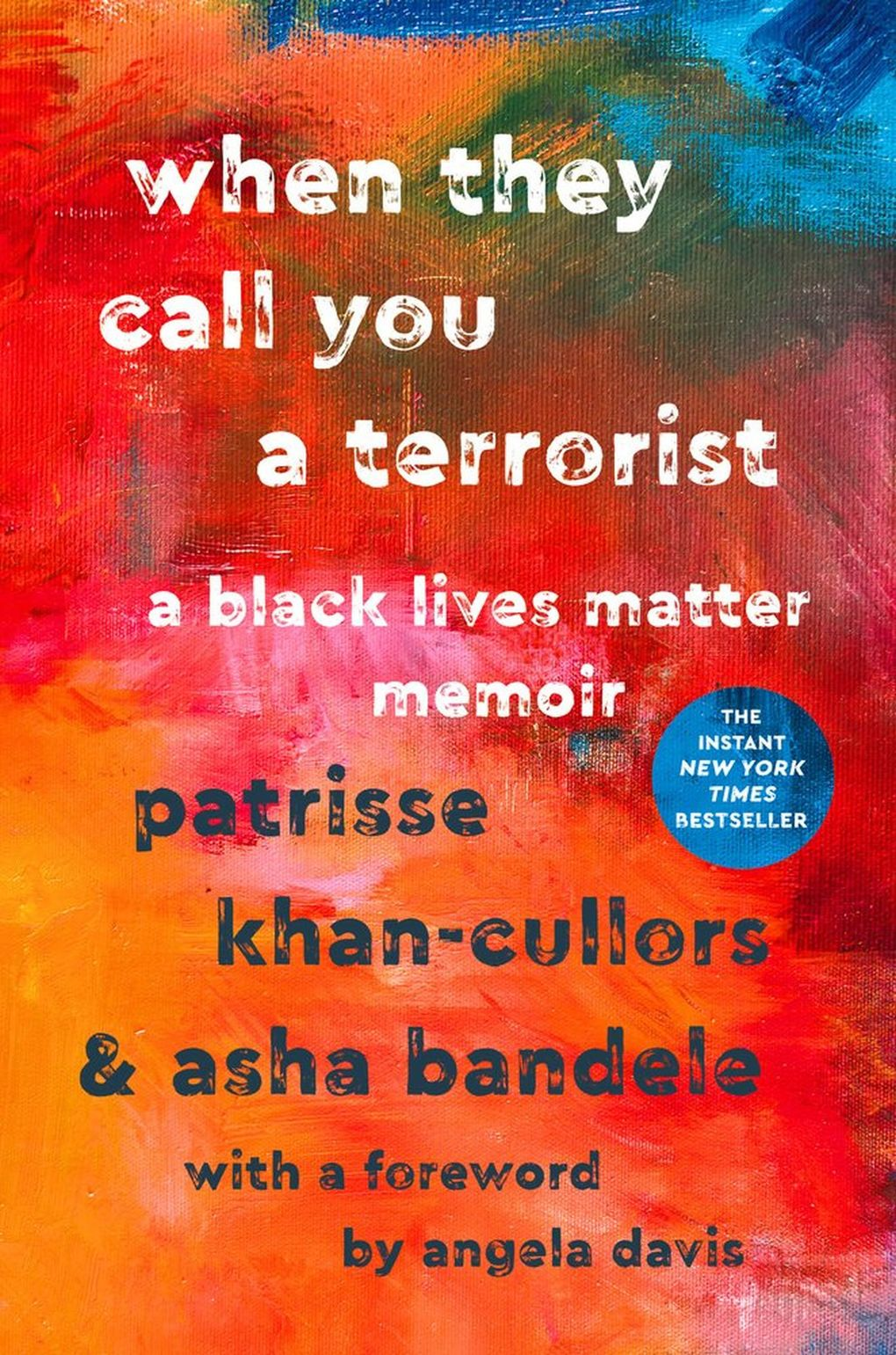 """""""When They Call You a Terrorist: A Black Lives Matter Memoir"""" by Patrisse Khan-Cullors and Asha Bandele (Macmillan Publishers)"""