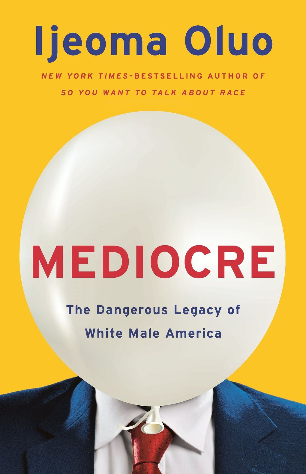 """""""Mediocre: The Dangerous Legacy of White Male America"""" by Ijeoma Oluo (Seal Press)"""