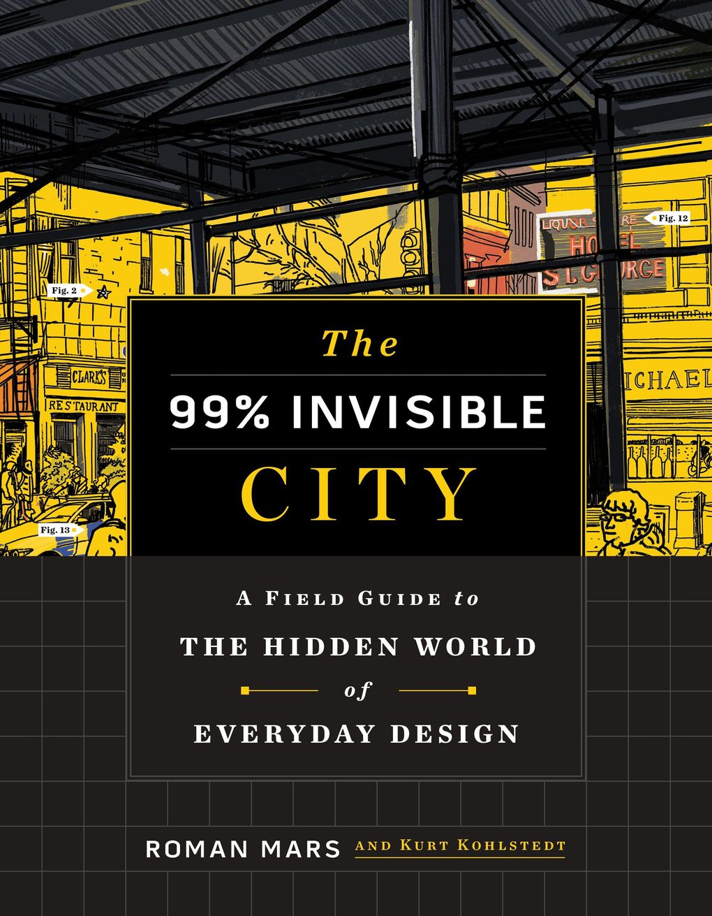 """""""The 99% Invisible City"""" by Roman Mars and Kurt Kohlstedt (Houghton Mifflin Harcourt)"""
