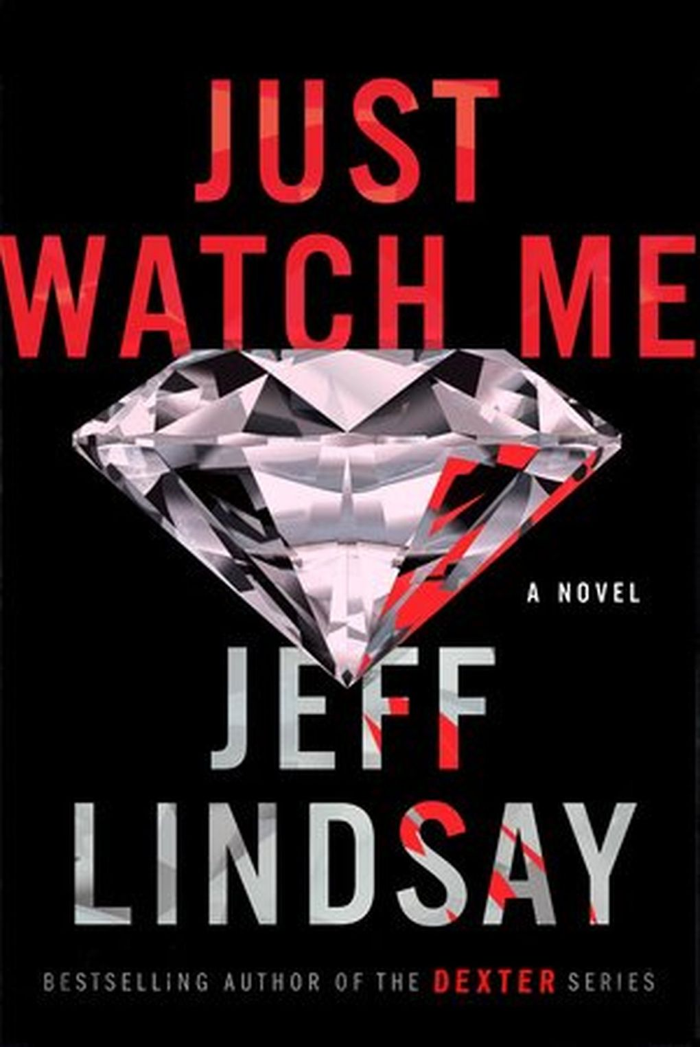 """""""Just Watch Me"""" by Jeff Lindsay (Dutton)"""