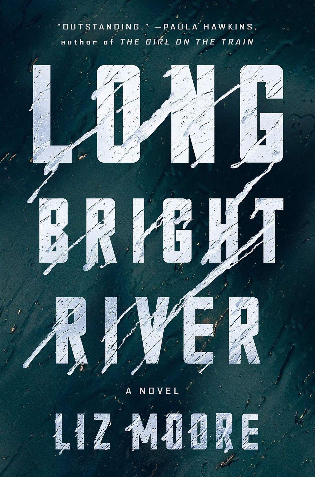 """Long Bright River"" by Liz Moore (Riverhead)"