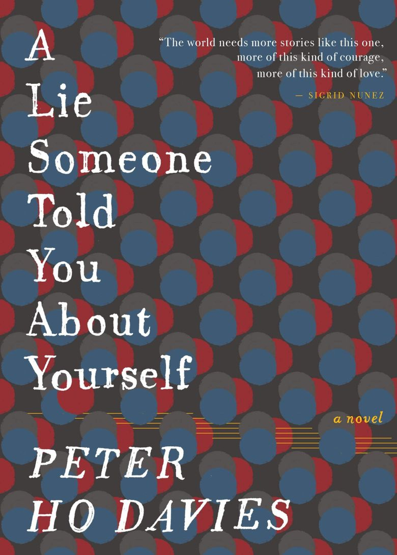 """""""A Lie Someone Told You About Yourself"""" by Peter Ho Davies (Houghton Mifflin Harcourt)"""