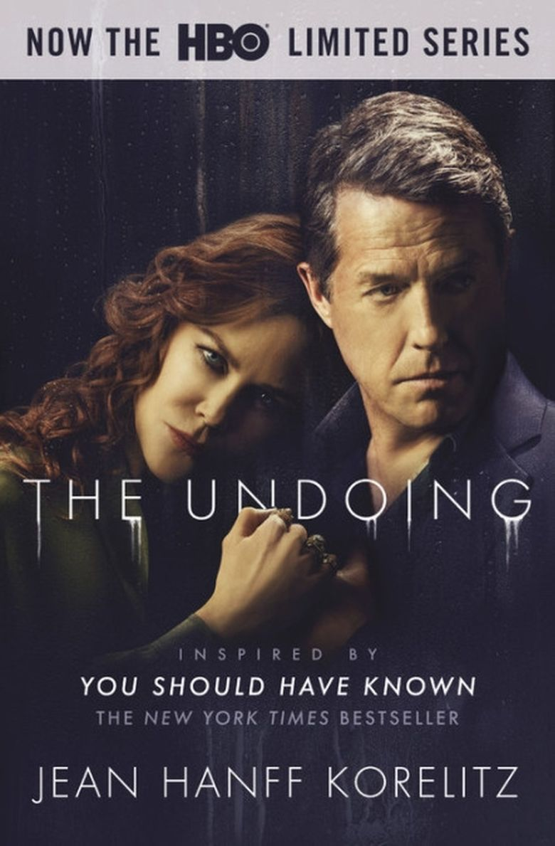 """""""The Undoing: Previously Published as 'You Should Have Known'"""" by Jean Hanff Korelitz (Grand Central Publishing)"""