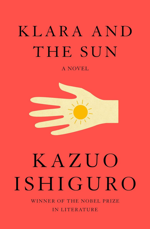 """Klara and the Sun"" by Kazuo Ishiguro (Knopf)"