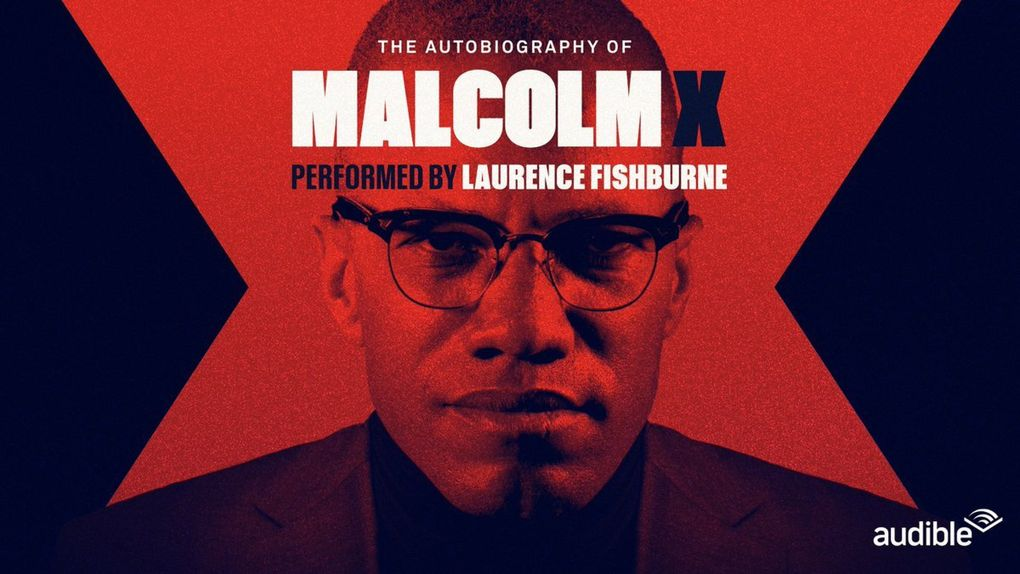 """""""The Autobiography of Malcolm X"""" by Malcolm X and Alex Haley. Narrated by Laurence Fishburne. (Audible, Inc.)"""