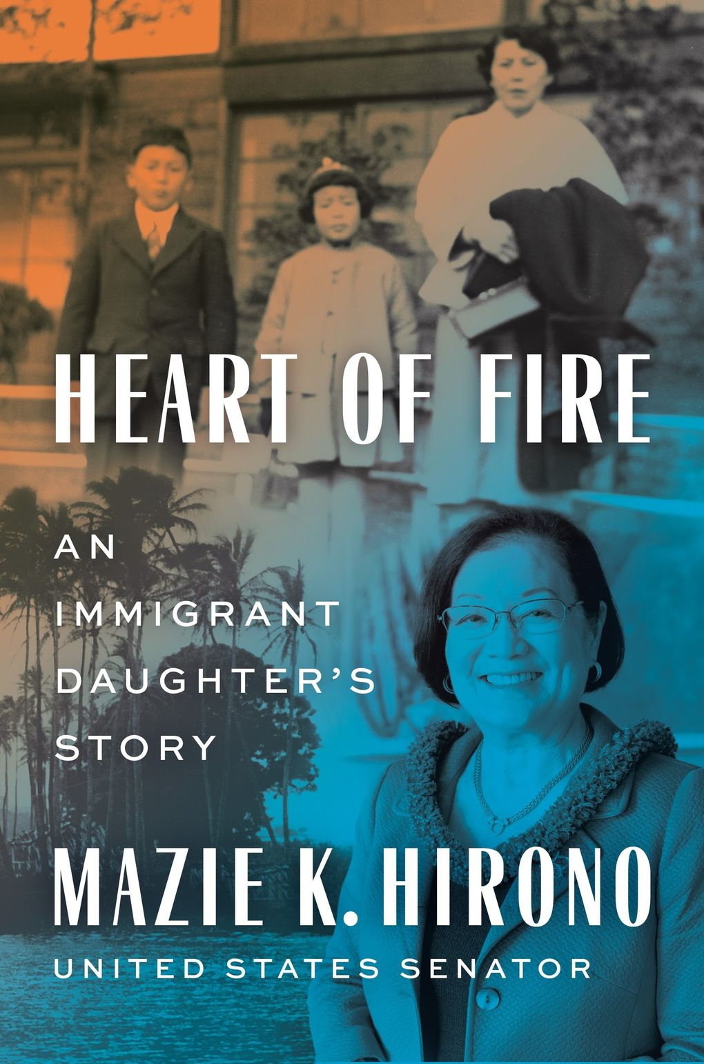 """""""Heart of Fire: An Immigrant Daughter's Story"""" by Sen. Mazie Hirono (Viking)"""