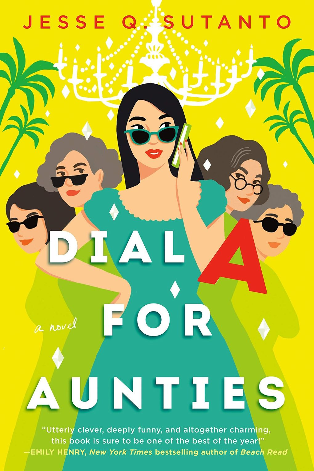 """""""Dial A for Aunties"""" by Jesse Q. Sutanto (Penguin Random House)"""