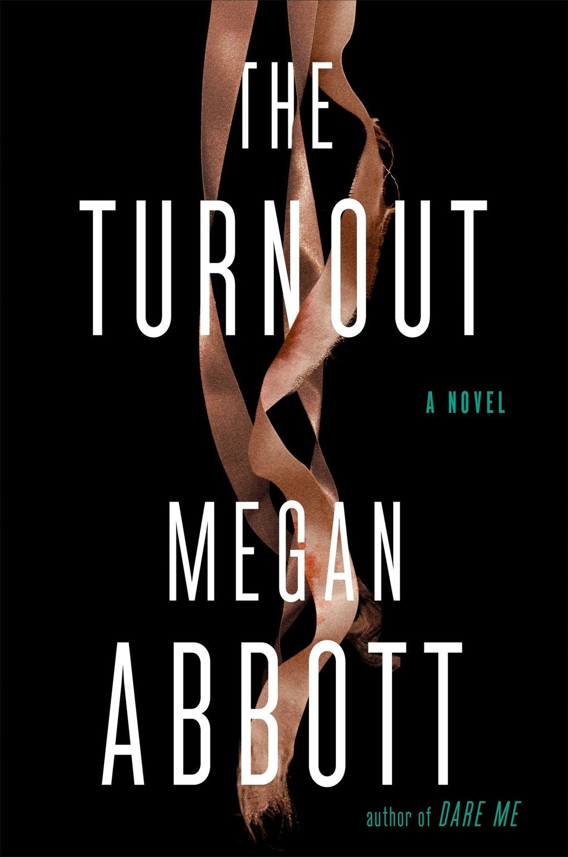 """""""The Turnout"""" by Megan Abbott. (Penguin Random House)"""