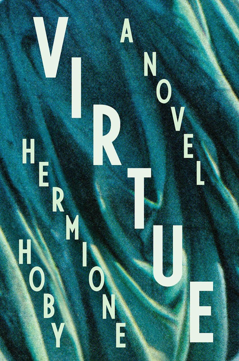 """""""Virtue"""" by Hermione Hoby (Riverhead Books)"""