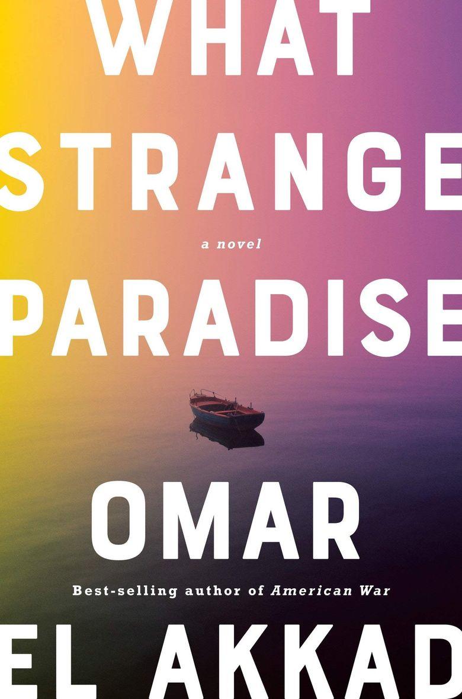 """What Strange Paradise"" by Omar El Akkad (Knopf)"