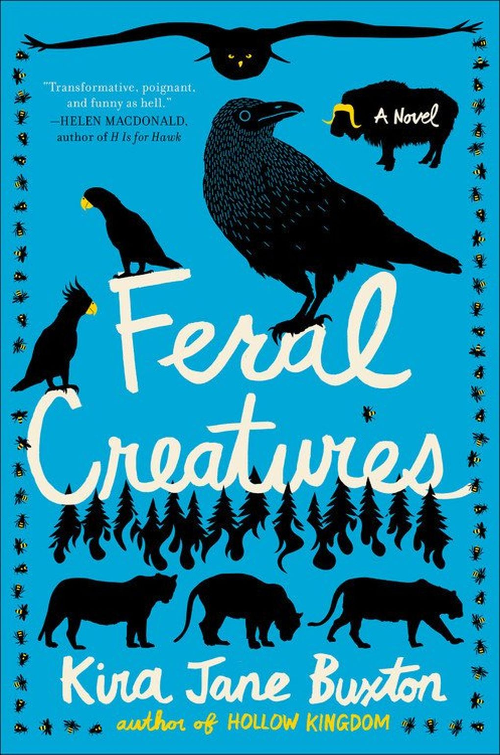 """""""Feral Creatures"""" by Kira Jane Buxton (Grand Central Publishing)"""