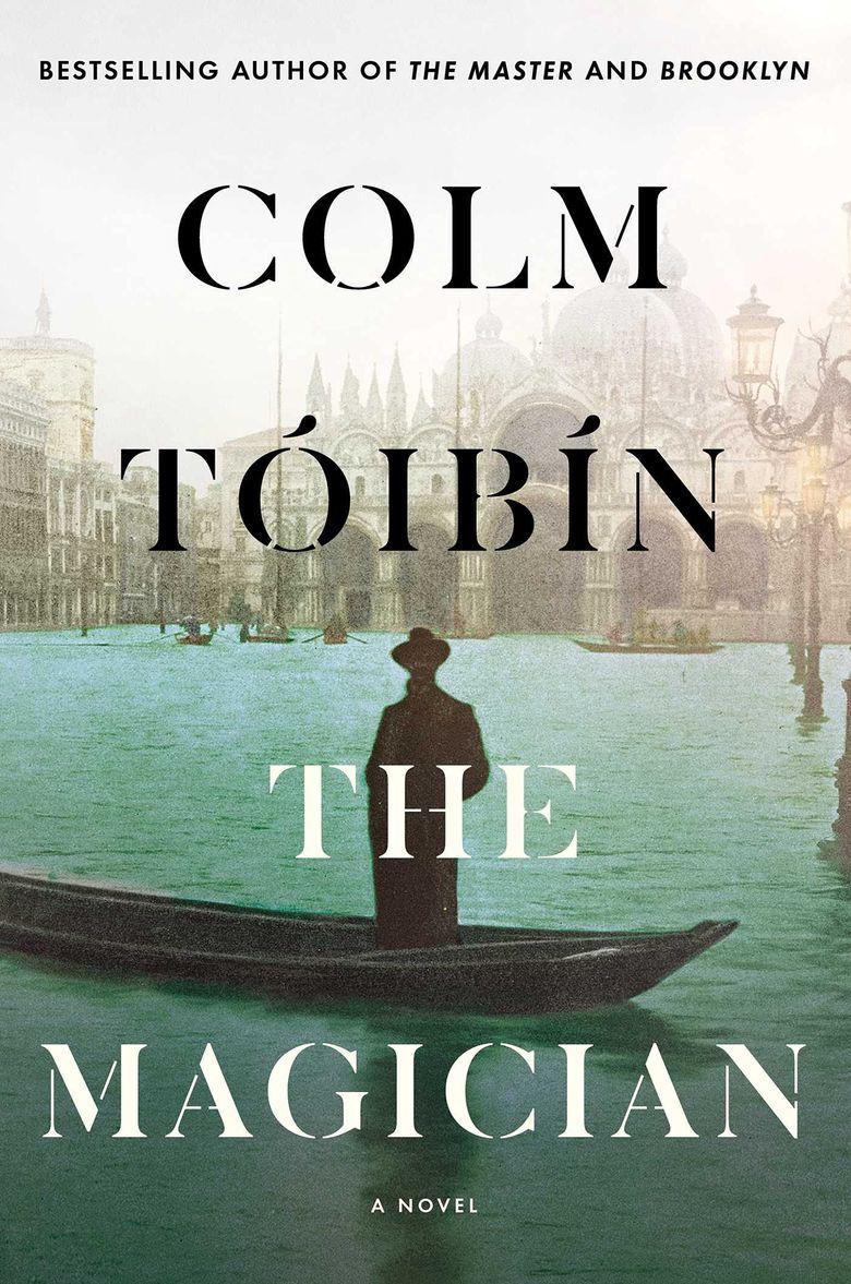 """""""The Magician"""" by Colm Tóibín (Scribner)"""