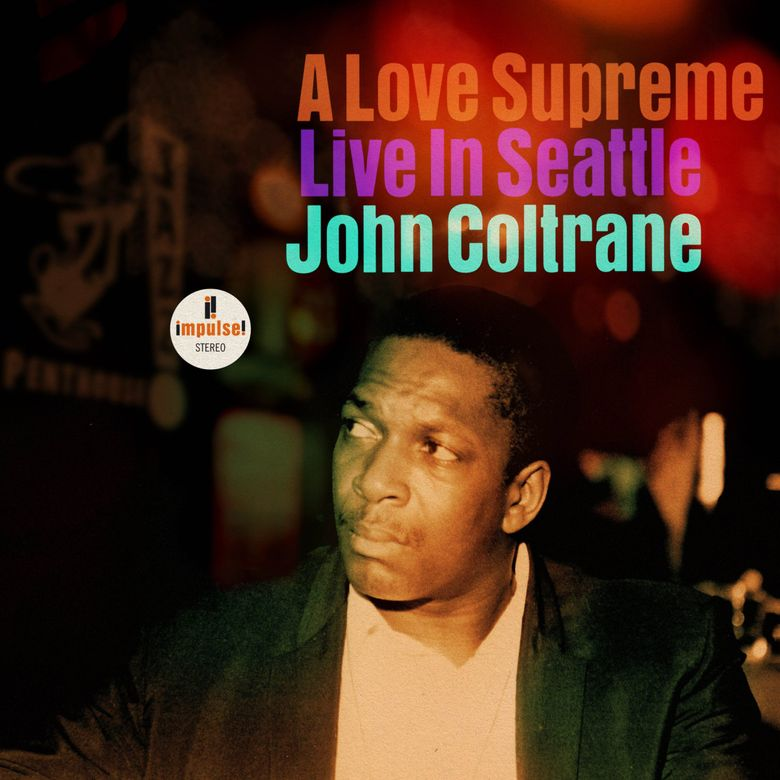 """On Oct. 8, Impulse! Records will release """"A Love Supreme: Live in Seattle,"""" one of only two known live recordings of John Coltrane's magnificent, spiritually inspired suite.  (Courtesy of Impulse! Records)"""