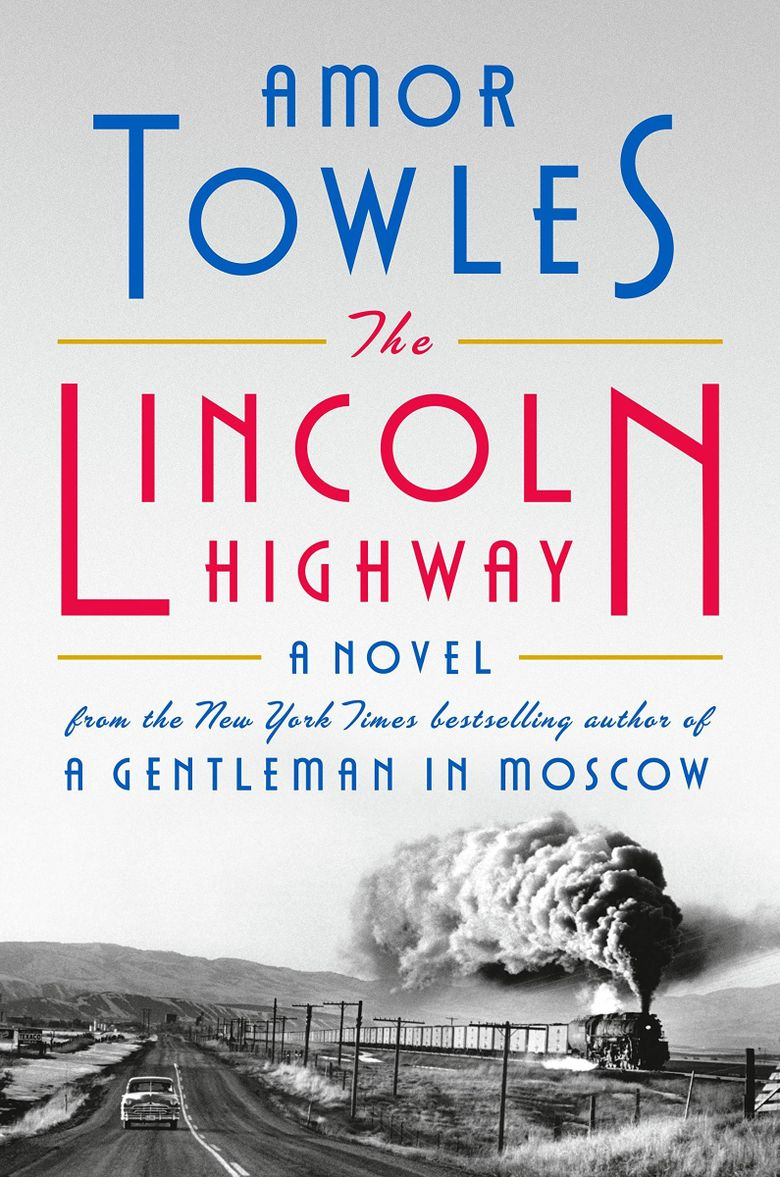 """""""The Lincoln Highway"""" by Amor Towles (Viking)"""