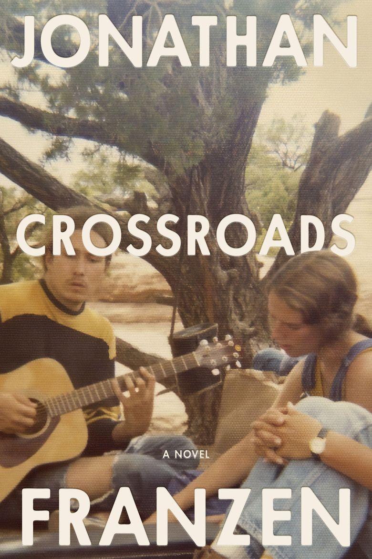 """""""Crossroads"""" by Jonathan Franzen (Farrar, Straus & Giroux)"""