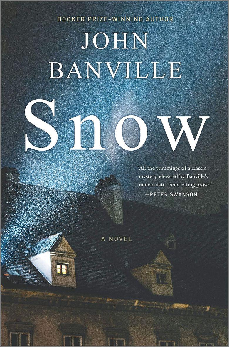 """Snow"" by John Banville (Hanover Square Press)"