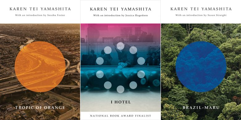 """This combination of photos shows cover art for """"A Tropic of Orange,"""" from left, """"I Hotel,"""" and """"Brazil-Maru,"""" by author Karen Tei Yamashita. The National Book Foundation announced Friday that Yamashita has been awarded its medal for Distinguished Contribution to American Letters. The 70-year-old Yamashita is an author and playwright who in such fiction (and meta-fiction) as """"I Hotel"""" and """"Tropic of Orange"""" blends multiple perspectives and narrative styles. (Coffee House Press via AP)"""